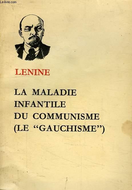 LA MALADIE INFANTILE DU COMMUNISME (LE 'GAUCHISME')