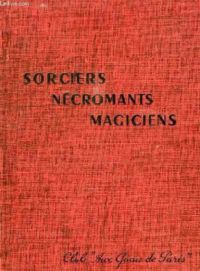 SORCIERS, NECROMANTS, MAGICIENS, LE DIABLE DANS L'HISTOIRE