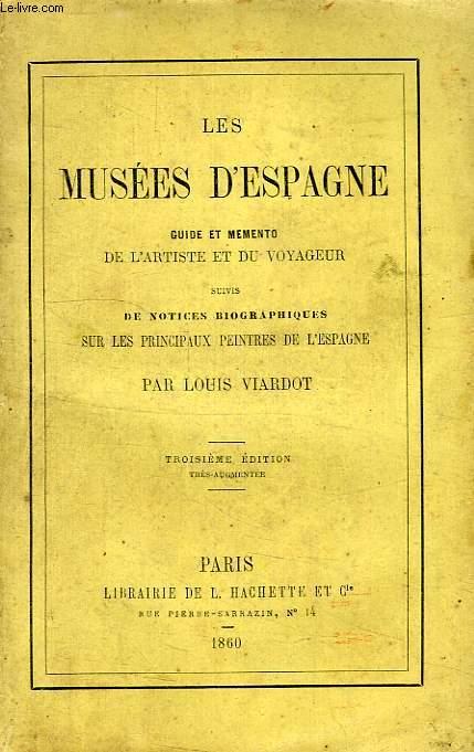 LES MUSEES D'ESPAGNE, GUIDE ET MEMENTO DE L'ARTISTE ET DU VOYAGEUR