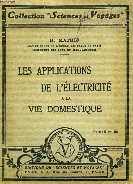 LES APPLICATIONS DE L'ELECTRICITE A LA VIE DOMESTIQUE