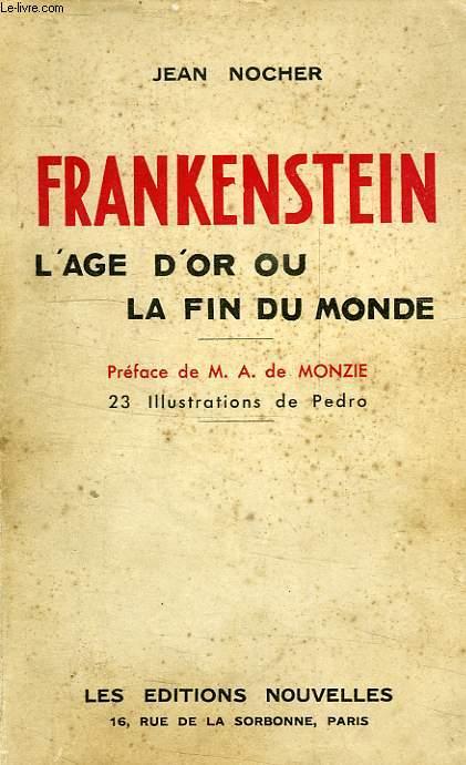 FRANKENSTEIN, L'AGE D'OR OU LA FIN DU MONDE