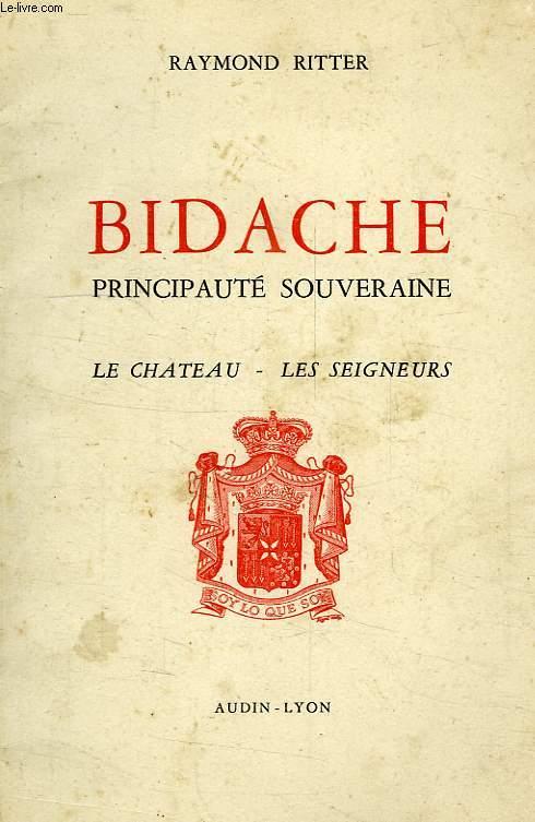 BIDACHE, PRINCIPAUTE SOUVERAINE