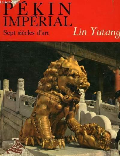 PEKIN, CITE IMPERIALE, SEPT SIECLES D'HISTOIRE