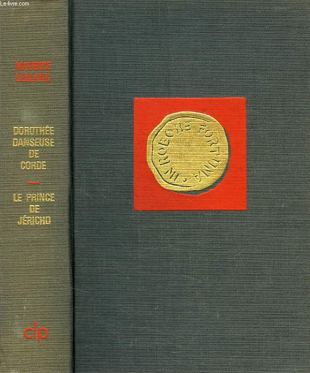 DOROTHEE, DANSEUSE DE CORDE / LE PRINCE DE JERICHO