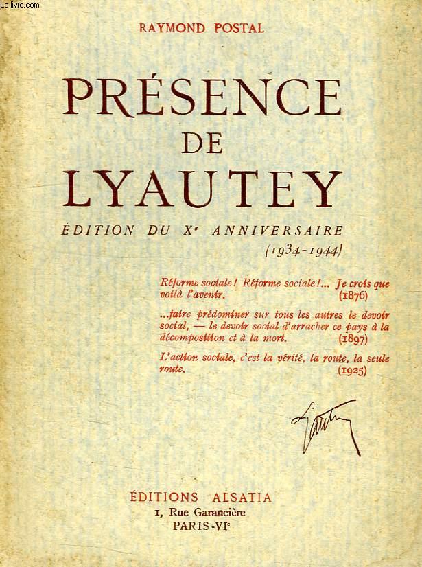 PRESENCE DE LYAUTEY, EDITION DU Xe ANNIVERSAIRE (1934-1944)