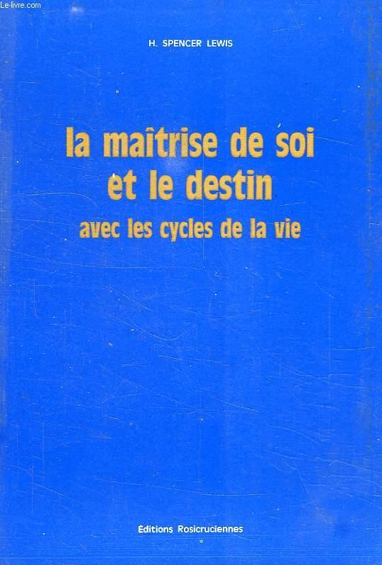 LA MAITRISE DE SOI ET LE DESTIN, AVEC LES CYCLES DE LA VIE