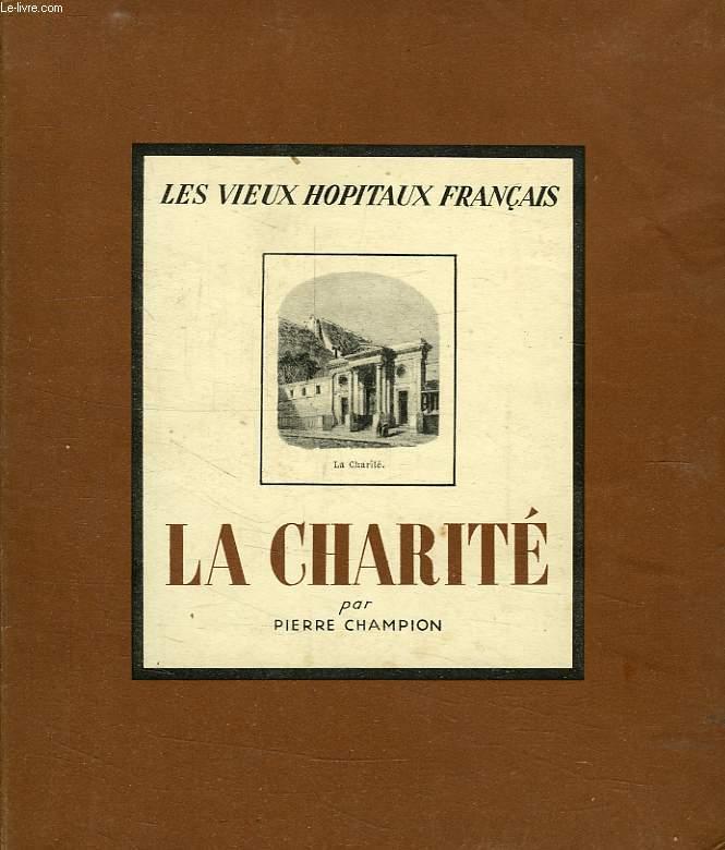 LES VIEUX HOPITAUX FRANCAIS, I, LA CHARITE