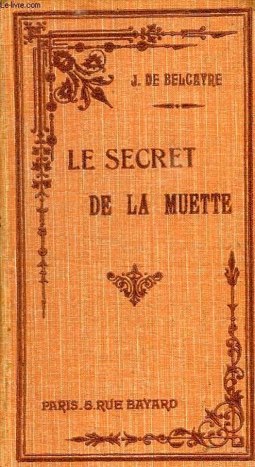 LE SECRET DE LA MUETTE