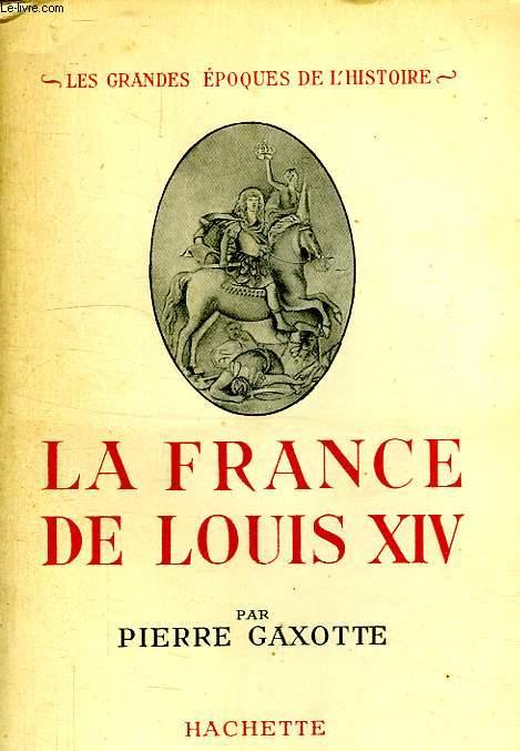 LA FRANCE DE LOUIS XIV