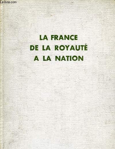 LA FRANCE DE LA ROYAUTE A LA NATION, 1789-1848