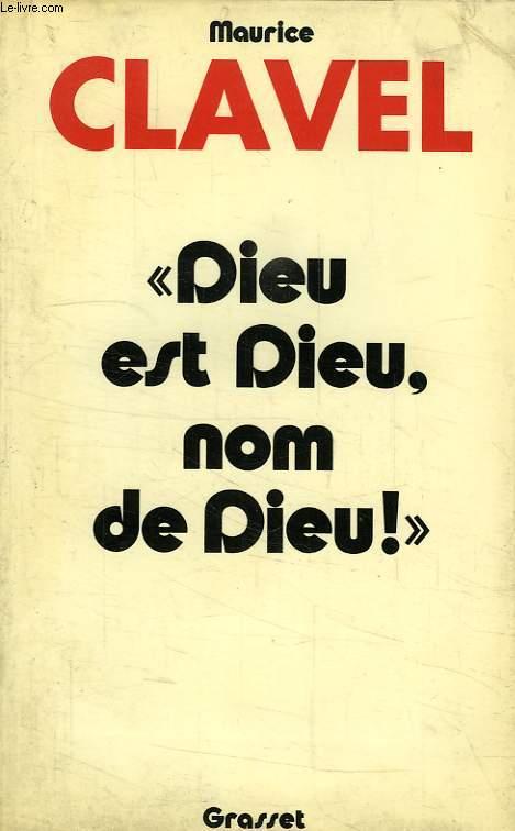 'DIEU EST DIEU, NOM DE DIEU !'