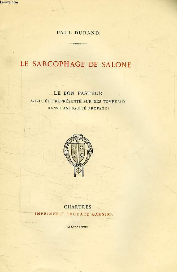 LE SARCOPHAGE DE SALONE