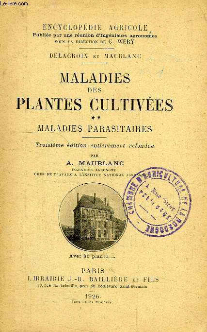 MALADIES DES PLANTES CULTIVEES, TOME II, MALADIES PARASITAIRES