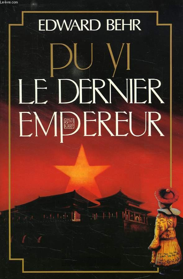 PU YI, LE DERNIER EMPEREUR