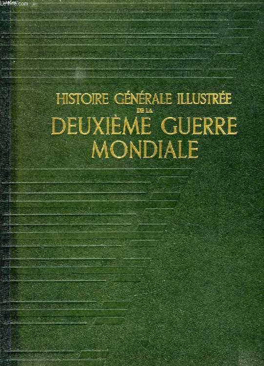 HISTOIRE GENERALE ILLUSTREE DE LA DEUXIEME GUERRE MONDIALE, 1936-1945, TOME I