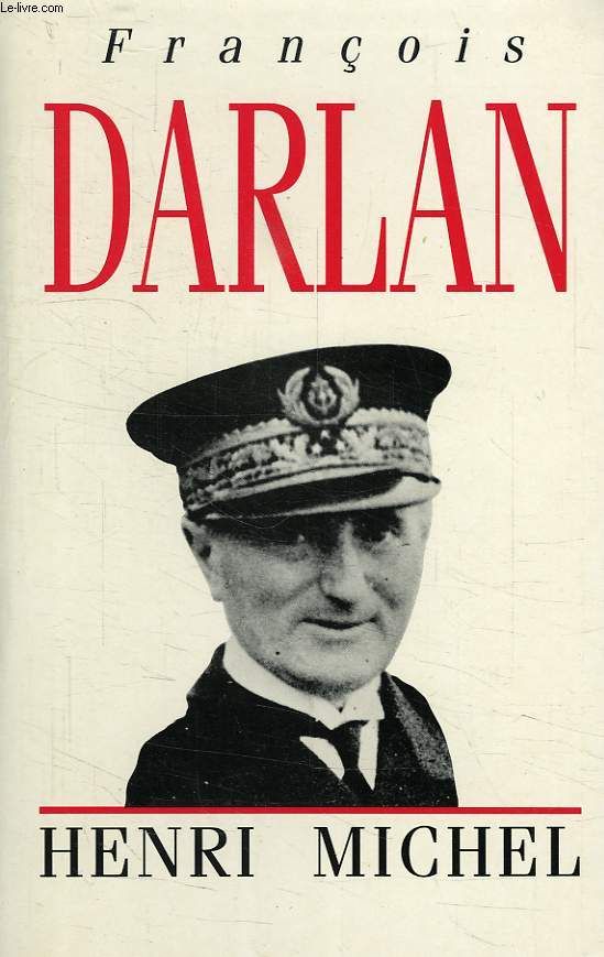FRANCOIS DARLAN, AMIRAL DE LA FLOTTE