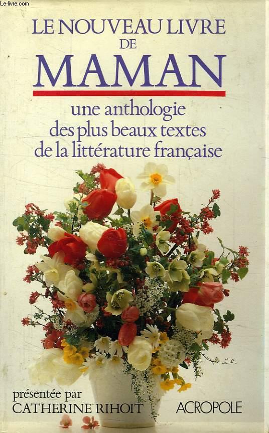 LE NOUVEAU LIVRE DE MAMAN, UNE ANTHOLOGIE DES PLUS BEAUX TEXTE DE LA LITTERATURE FRANCAISE