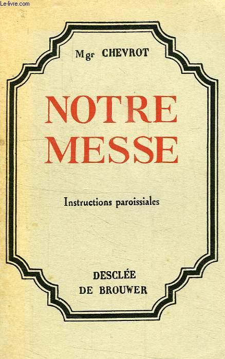 NOTRE MESSE, INSTRUCTIONS PAROISSIALES
