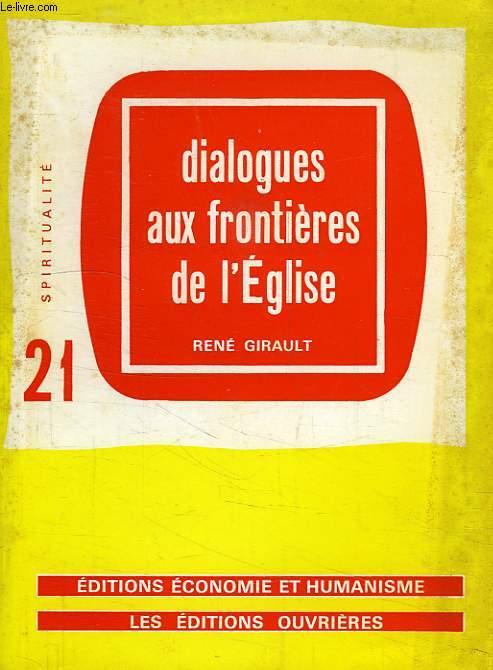 SPIRITUALITE, 21, DIALOGUES AUX FRONTIERES DE L'EGLISE