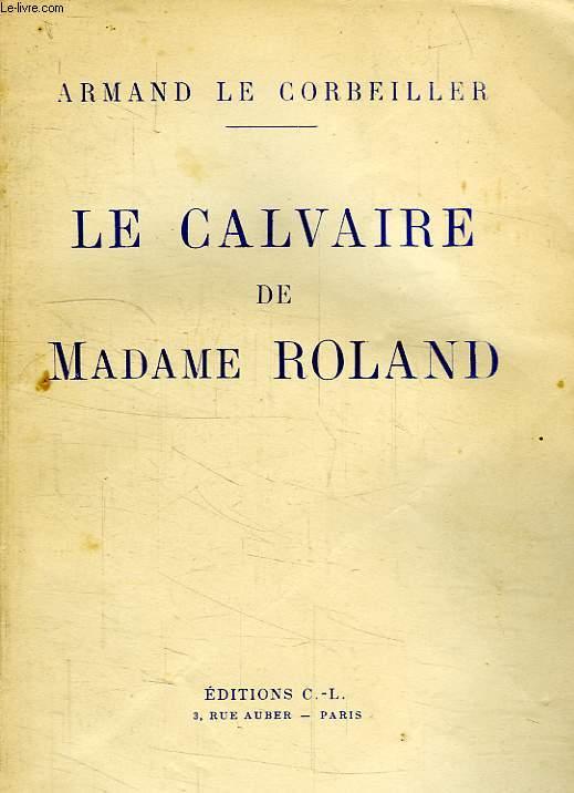 LE CALVAIRE DE MADAME ROLAND
