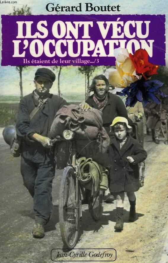 ILS ONT VECU L'OCCUPATION (ILS ETAIENT DE LEUR VILLAGE, 3)