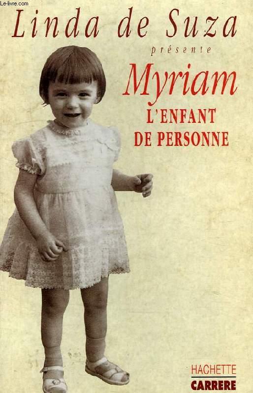 LINDA DE SUZA PRESENTE MYRIAM, L'ENFANT DE PERSONNE