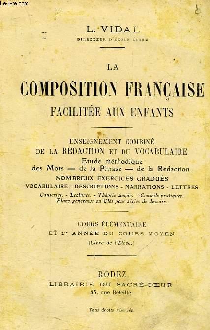 LA COMPOSITION FRANCAISE FACILITEE AUX ENFANTS, COURS ELEMENTAIRE ET 1re ANNEE DU COURS MOYEN