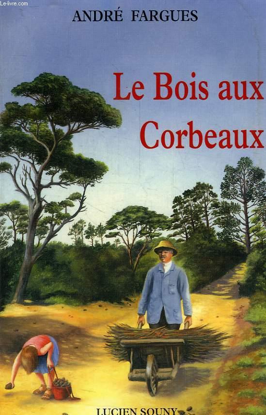 LE BOIS AUX CORBEAUX