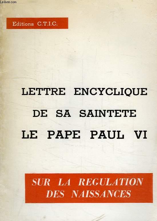 LETTRE ENCYCLIQUE DE SA SAINTETE LE PAPE PAUL VI SUR LA REGULATION DES NAISSANCES