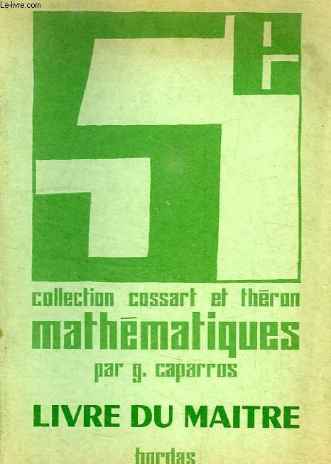 MATHEMATIQUES, CLASSE DE 5e, LIVRE DU MAITRE