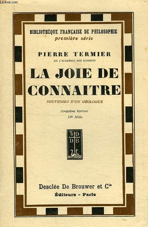 LA JOIE DE CONNAITRE, SOUVENIRS D'UN GEOLOGUE