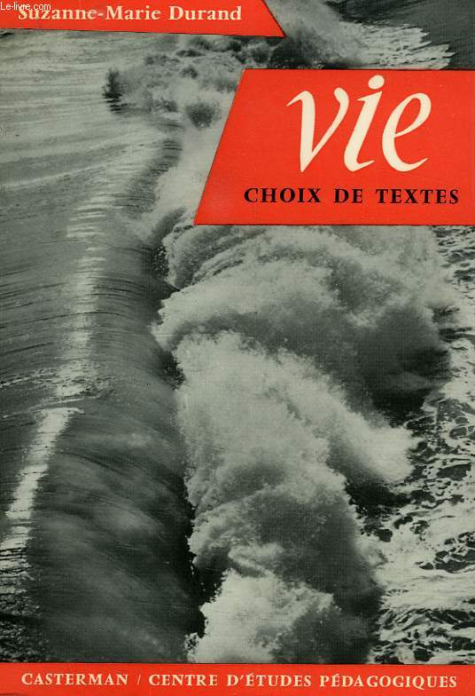 VIE, CHOIX DE TEXTES