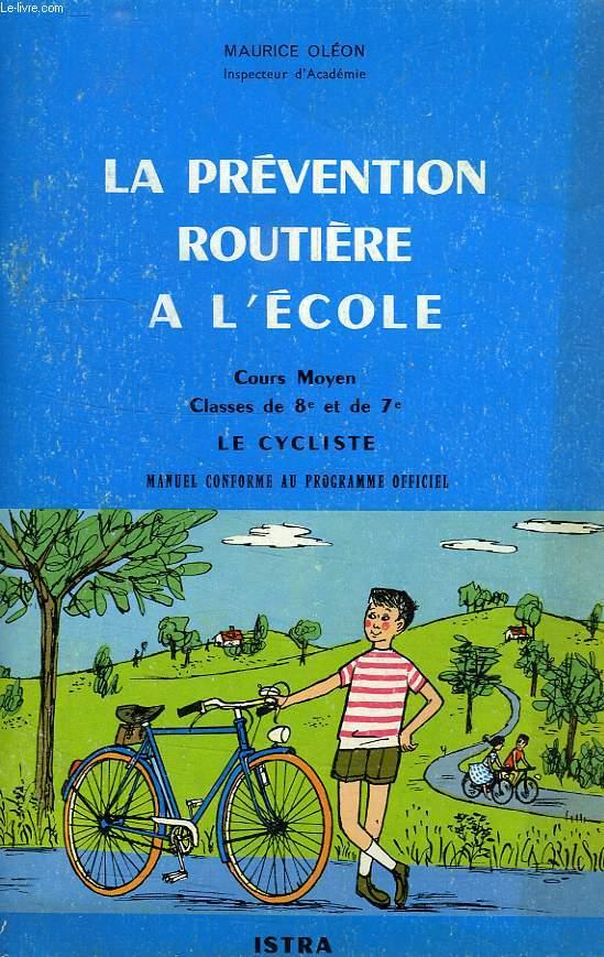 LA PREVENTION ROUTIERE A L'ECOLE, COURS MOYEN, CLASSES DE 8e ET 7e, LE CYCLISTE