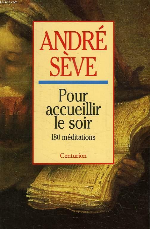 POUR ACCUEILLIR LE SOIR, 180 MEDITATIONS