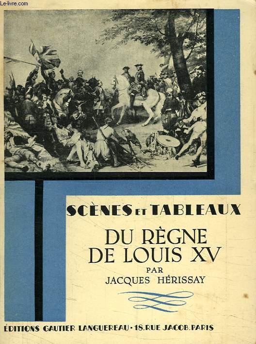 SCENES ET TABLAUX DU REGNE DE LOUIS XV
