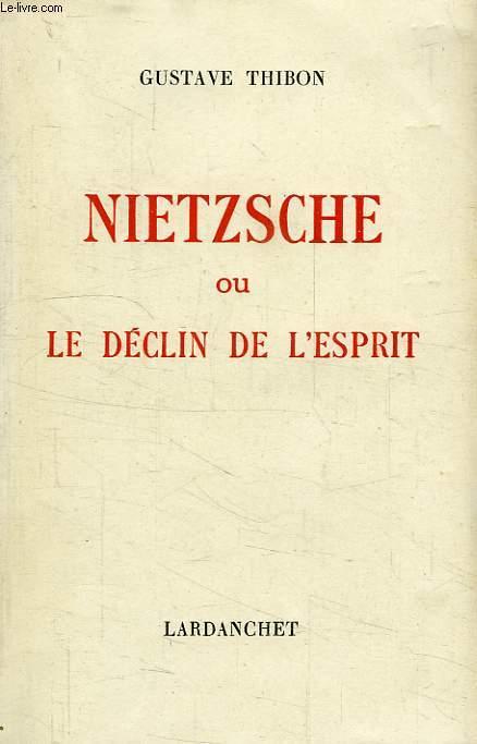 NIETZSCHE, OU LE DECLIN DE L'ESPRIT