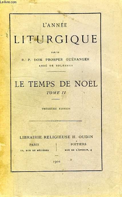L'ANNE LITURGIQUE, LE TEMPS DE NOEL, TOME II