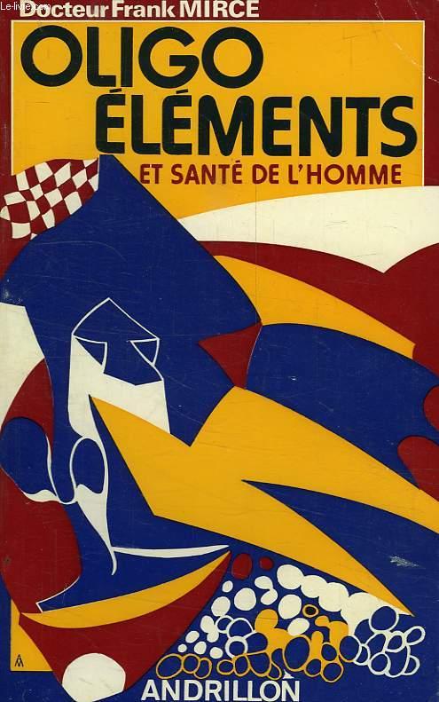 OLIGO-ELEMENTS ET SANTE DE L'HOMME (SOL, PLANTES, ANIMAUX)
