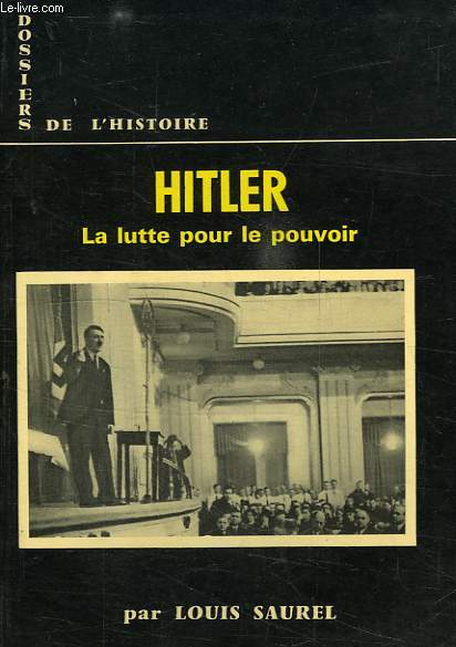 HITLER, LA LUTTE POUR LE POUVOIR