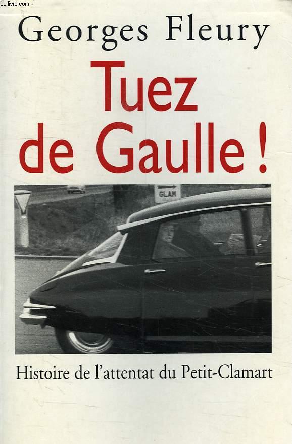 TUEZ DE GAULLE !