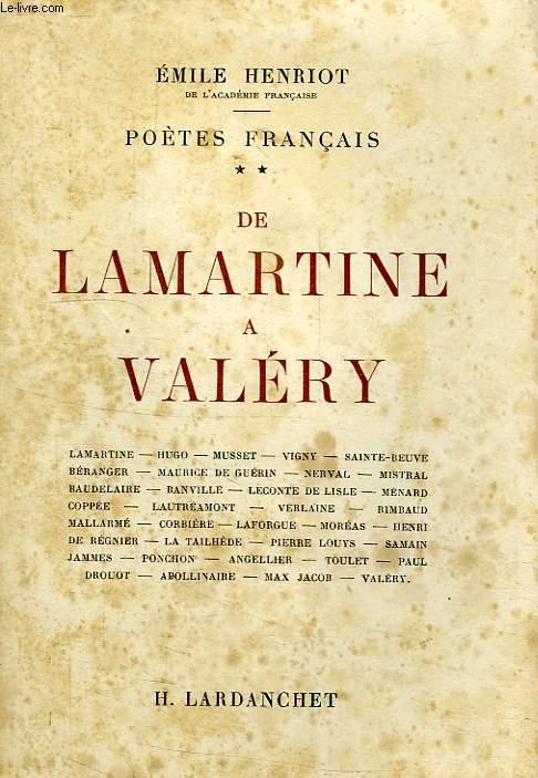 POETES FRANCAIS, TOME II, DE LAMARTINE A VALERY