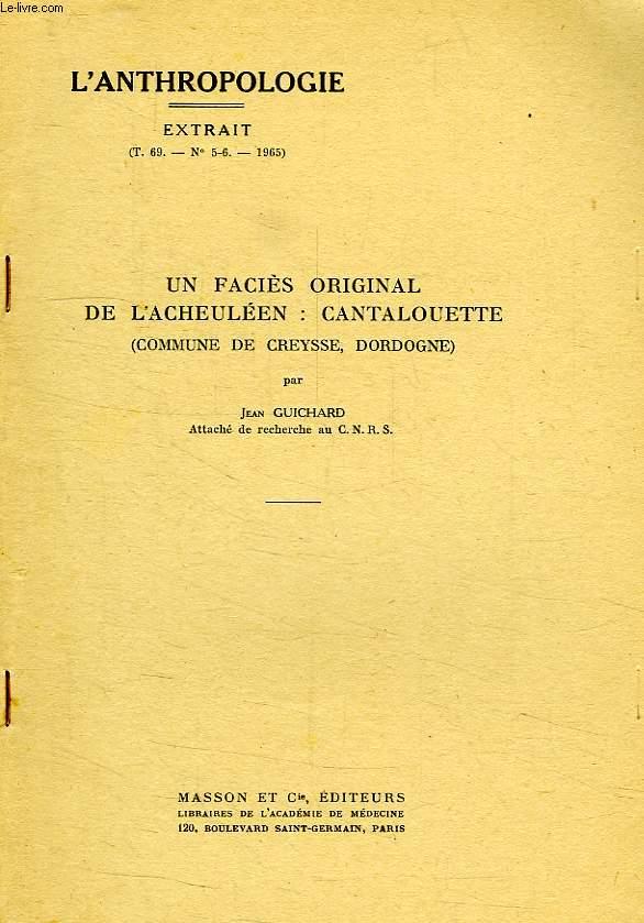 UN FACIES ORIGINAL DE L'ACHEULEEN: CANTALOUETTE (COMMUNE DE CREYSSE, DORDOGNE)