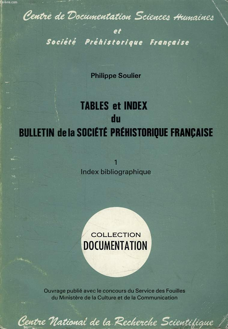 TABLES ET INDEX DU BULLETIN DE LA SOCIETE PREHISTORIQUE FRANCAISE, 1, INDEX BIBLIOGRAPHIQUE