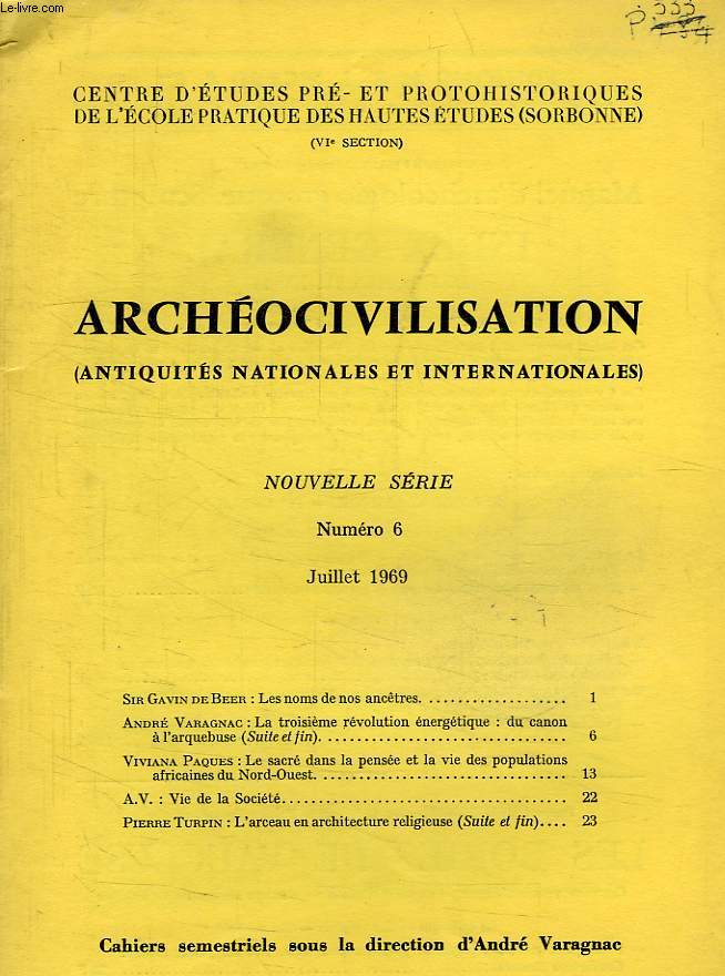 ARCHEOCIVILISATION, ANTIQUITES NATIONALES ET INTERNATIONALES, NOUVELLE SERIE, N° 6, JUILLET 1969