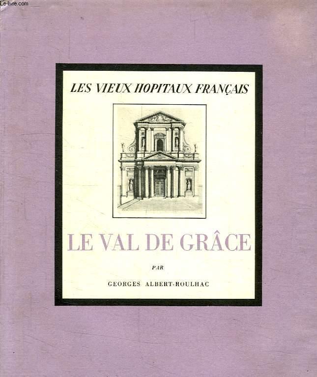 LES VIEUX HOPITAUX FRANCAIS, VI, LE VAL DE GRACE