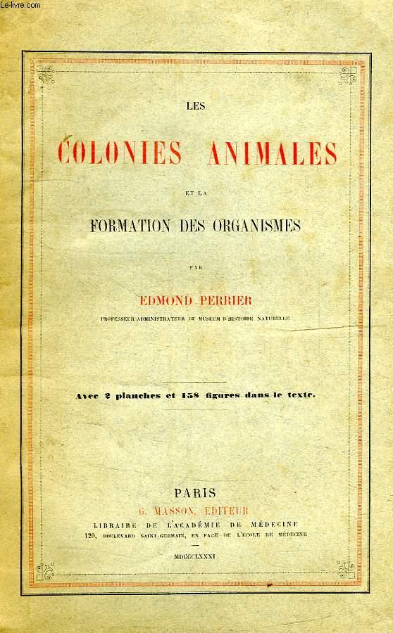 LES COLONIES ANIMALES ET LA FORMATION DES ORGANISMES