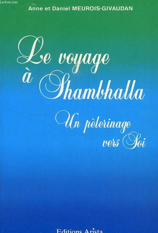 LE VOYAGE A SHAMBHALLA, UN PELERINAGE VERS SOI