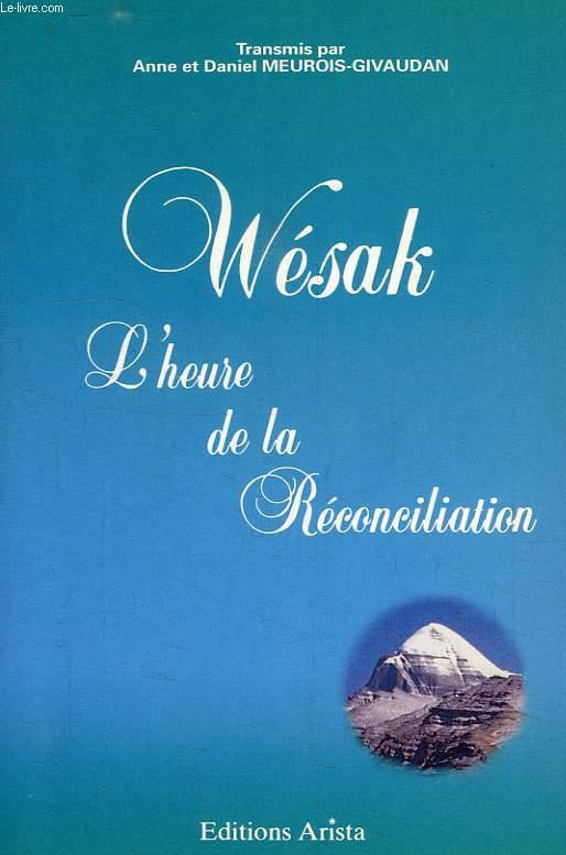WESAK, L'HEURE DE LA RECONCILIATION