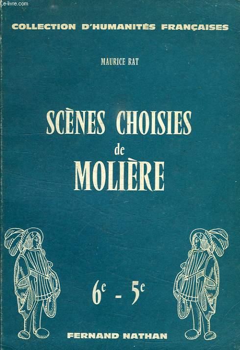 SCENES CHOISIES DE MOLIERE, 6e ET 5e DES LYCEES ET COLLEGES