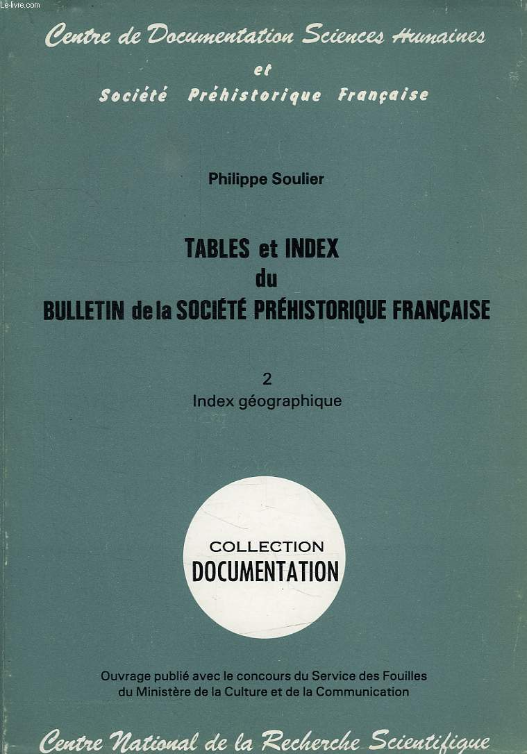 TABLES ET INDEX DU BULLETIN DE LA SOCIETE PREHISTORIQUE FRANCAISE, TOME 2, INDEX GEOGRAPHIQUE